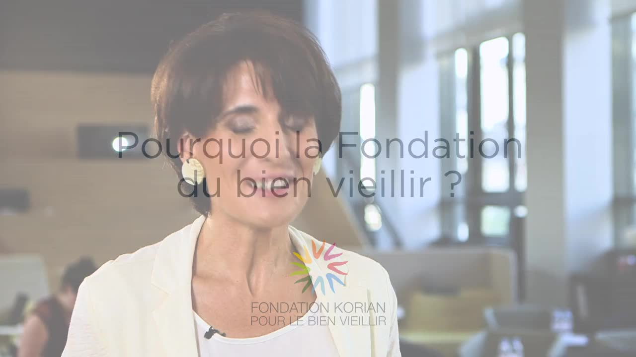 Sophie Boissard Why the Korian Foundation for Ageing Well ?